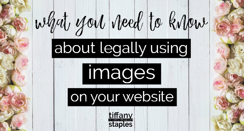 Legally Using Images: What you need to know about using images that are not yours on your website or blog