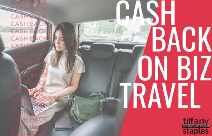 Cash Back on Business Travel Tiffany Staples Main